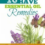Announcing Our New EBook-10 Must Have Essential Oil Remedies