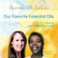 """Mommas Talk"" About Essential Oils … A little bit more!"